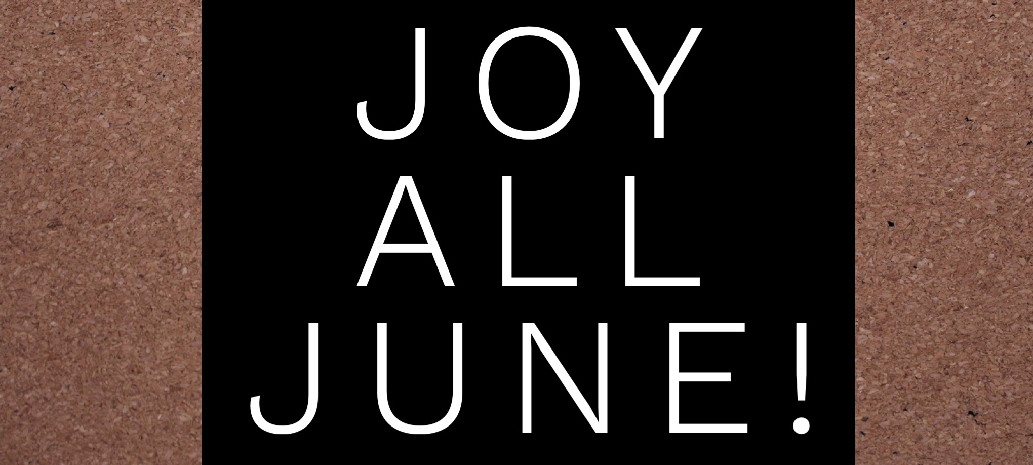Joy All June