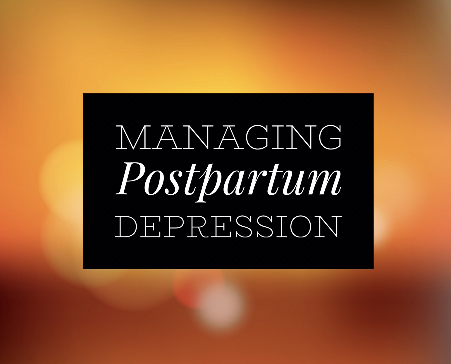 Managing Postpartum Depression