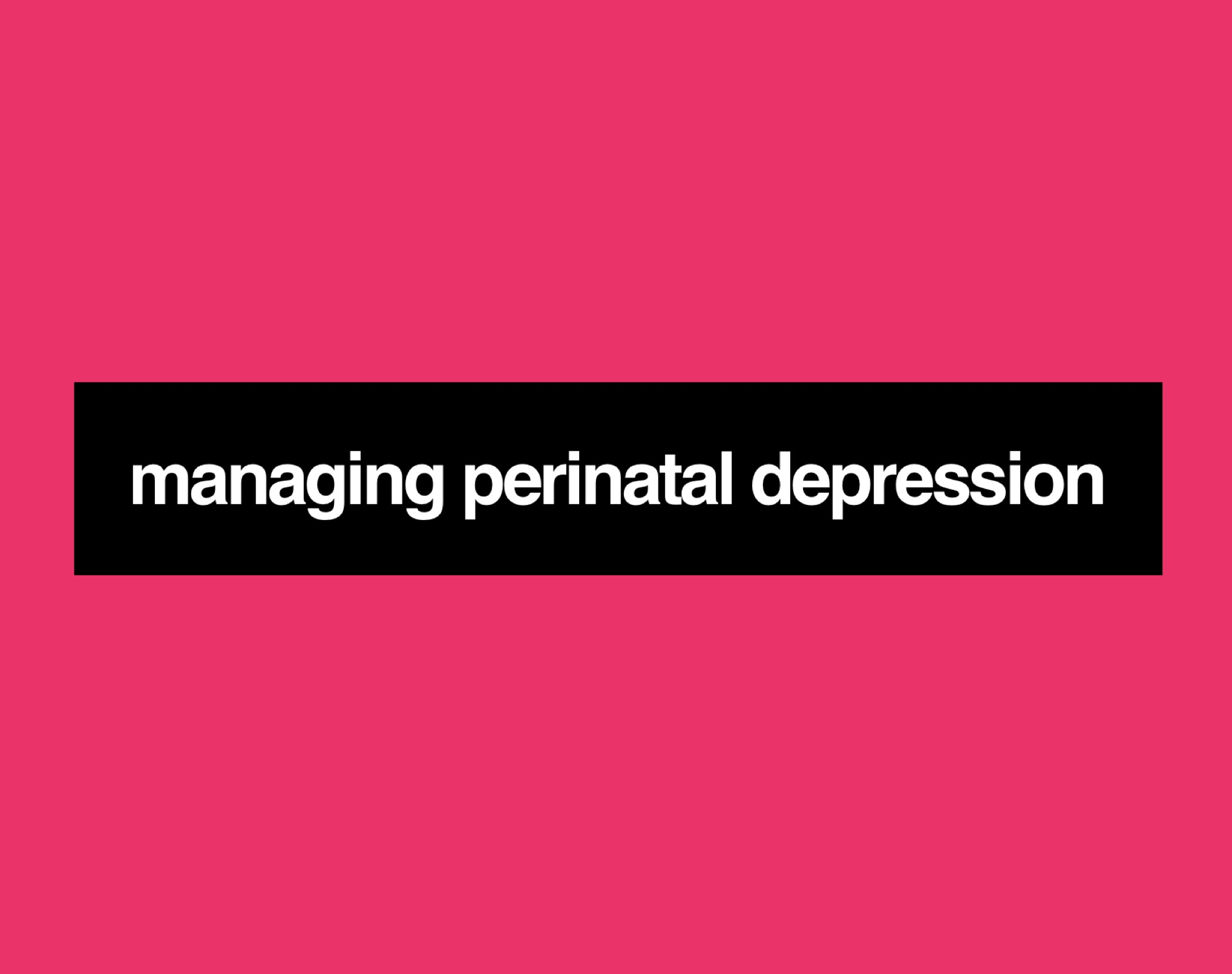 Managing Perinatal Depression